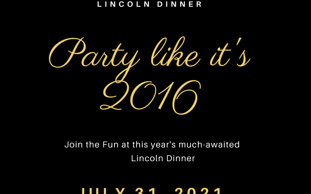 2021 Lincoln Dinner: Party Like it's 2016!